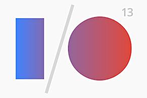 Neues von der Google I/O 13 Entwicklerkonferenz
